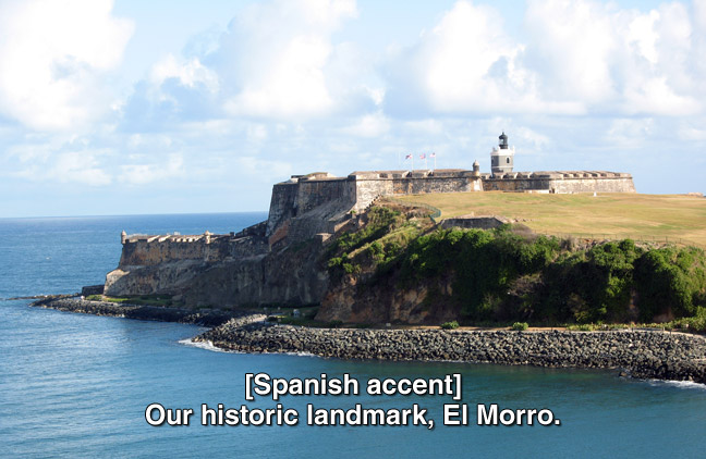 Rocky island with castle. caption: (Spanish accent) Our historical landmark. El Morro.