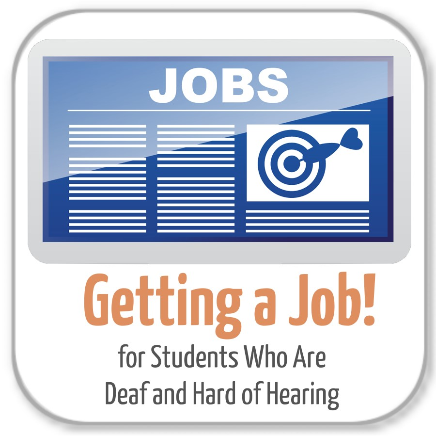 Getting a Job! for Students Who Are Deaf and Hard of Hearing - Module