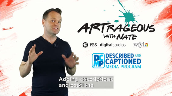 Artrageous with Nate - The Importance of Accessible Video