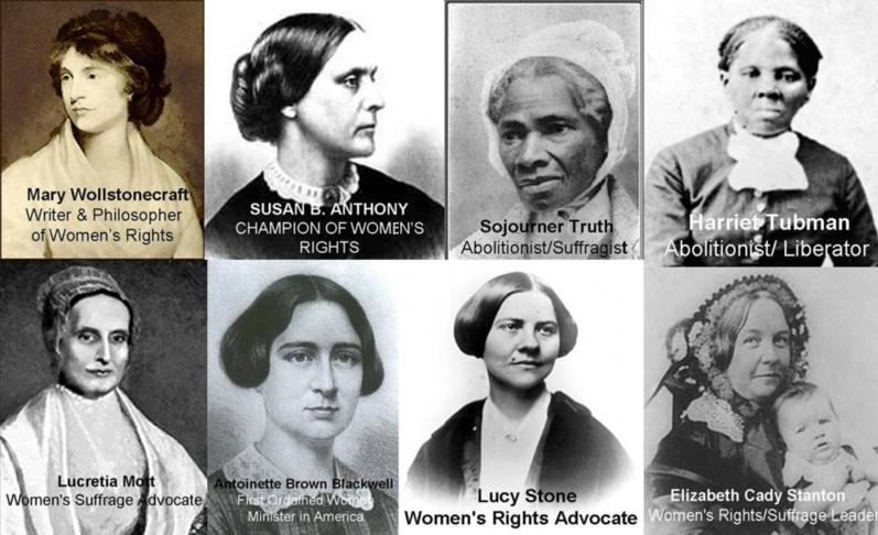 Photos of Mary Wolfstonecraft, Susan B Anthony, Sojouner Truth, Harriet Tubman, Lucretia Mort, Antoinette Brown Blackwell, Lucy Stone and Elizabeth Cady Stanton