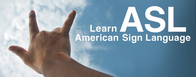 Text: Learn ASL American Sign Language. Image: Hand making I Love You sign, all fingers and thumb extended but two middle fingers tucked in.