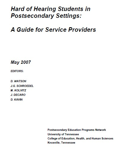 Hard of Hearing Students in Postsecondary Settings: A Guide for Service Providers