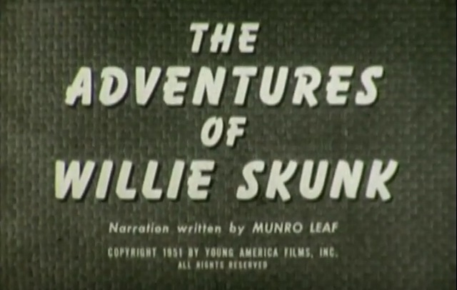 """The Adventures of Willie Skunk"""