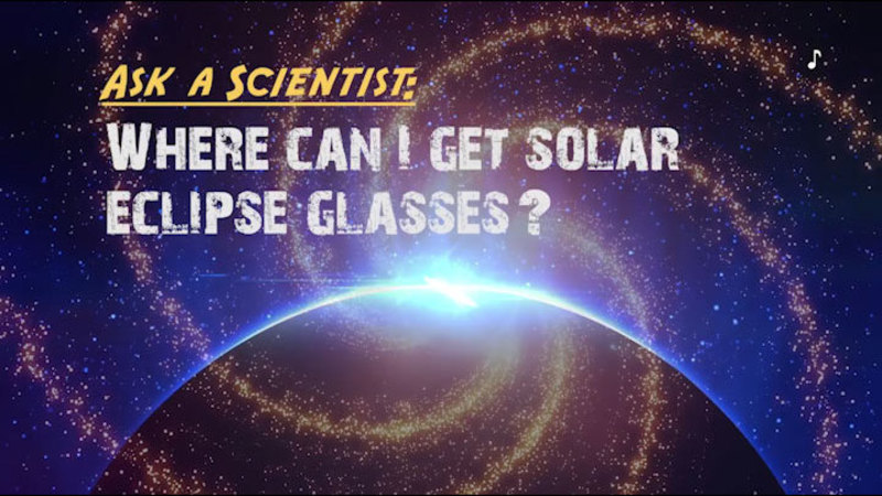 Still image from Ask a Scientist: Where Can I Get Solar Eclipse Glasses?