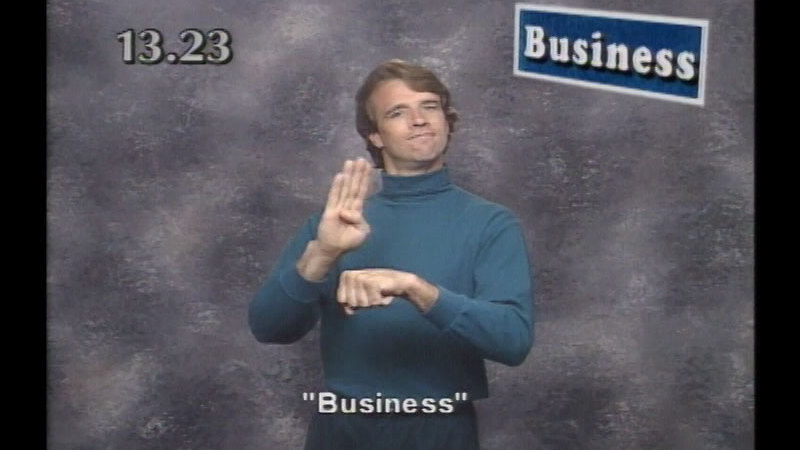 Image from: Beginning ASL Videocourse #13: Business As Unusual