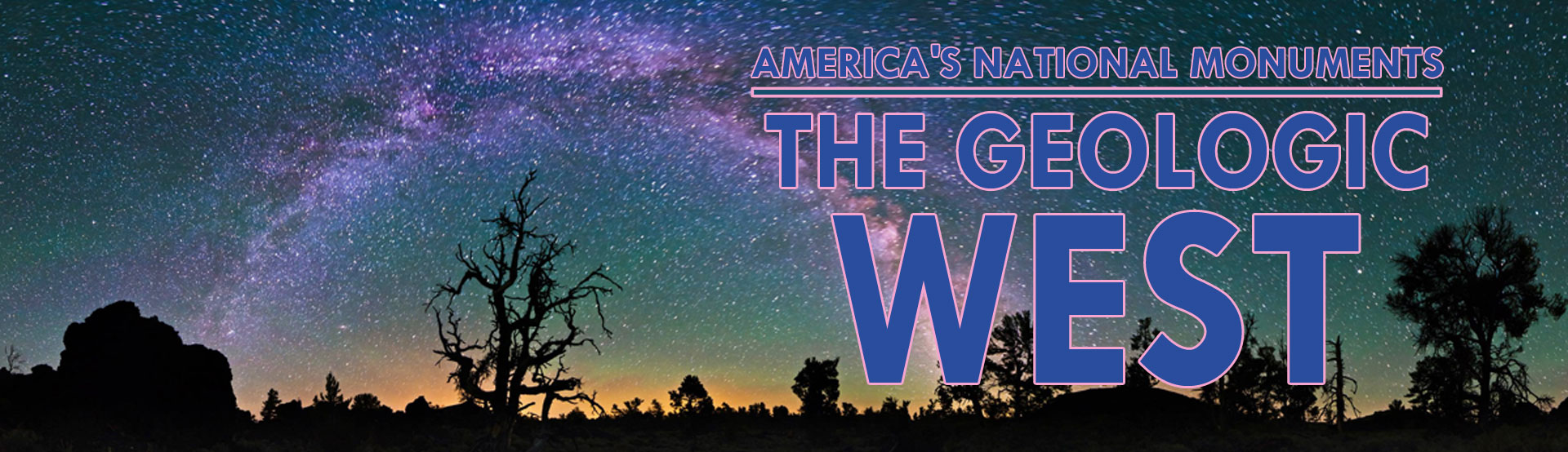 America's National Monuments: The Geologic West