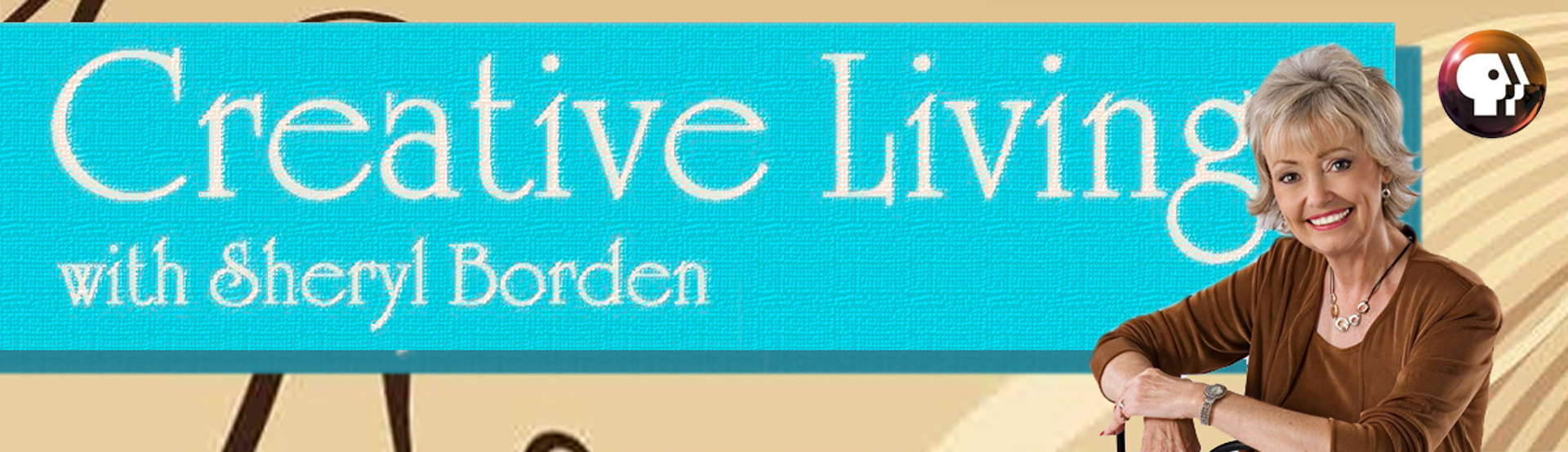 Creative Living With Sheryl Borden