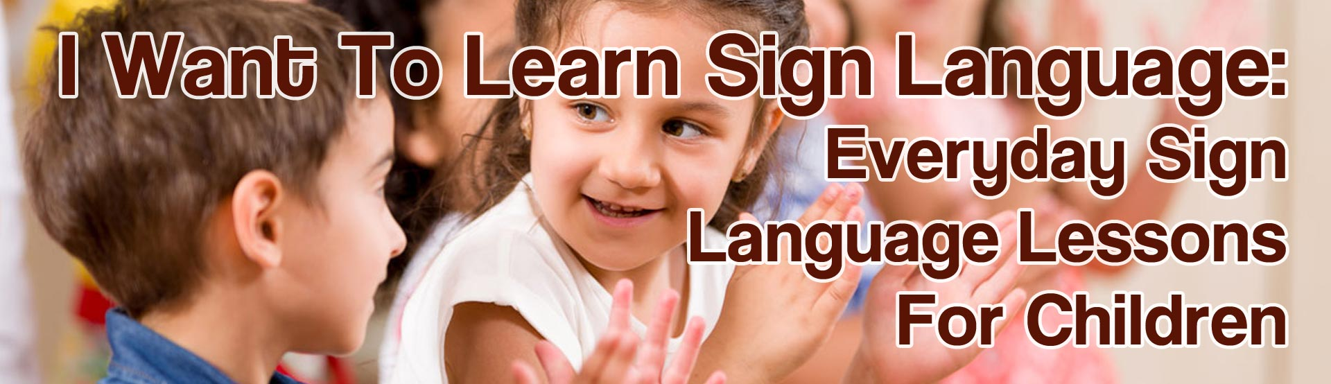 I Want To Learn Sign Language: Everyday Sign Language Lessons For Children