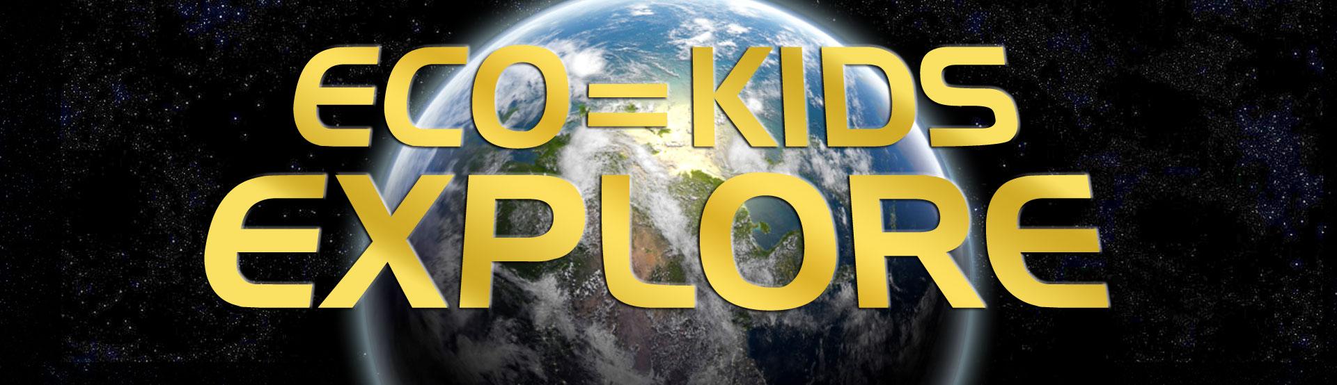 Eco=Kids Explore