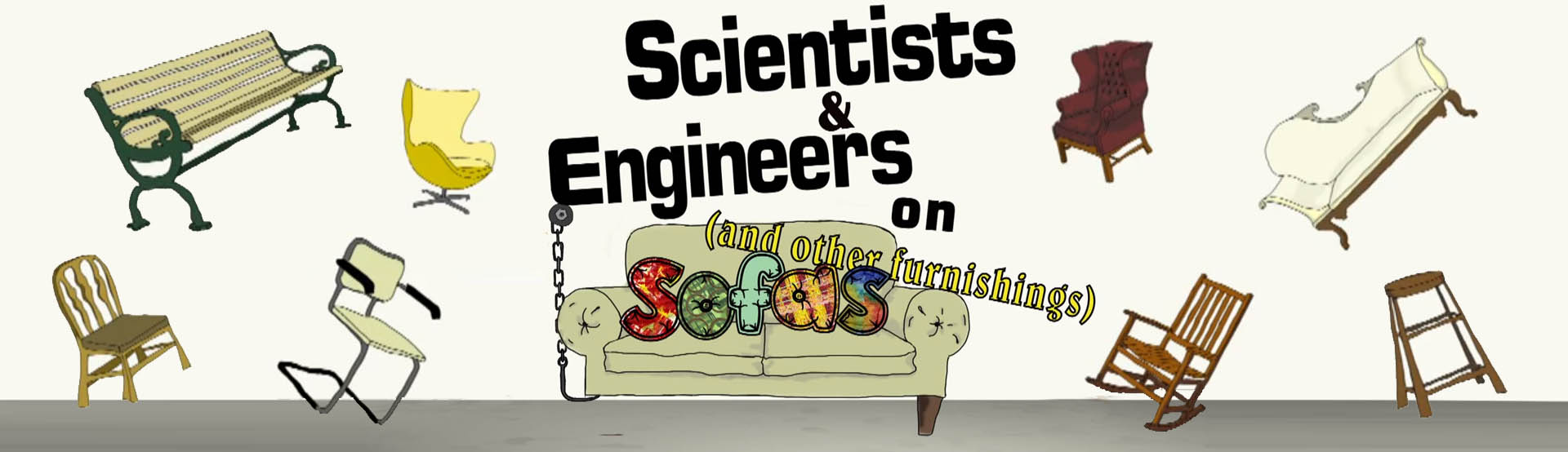 Scientists & Engineers On Sofas (And Other Furnishings)