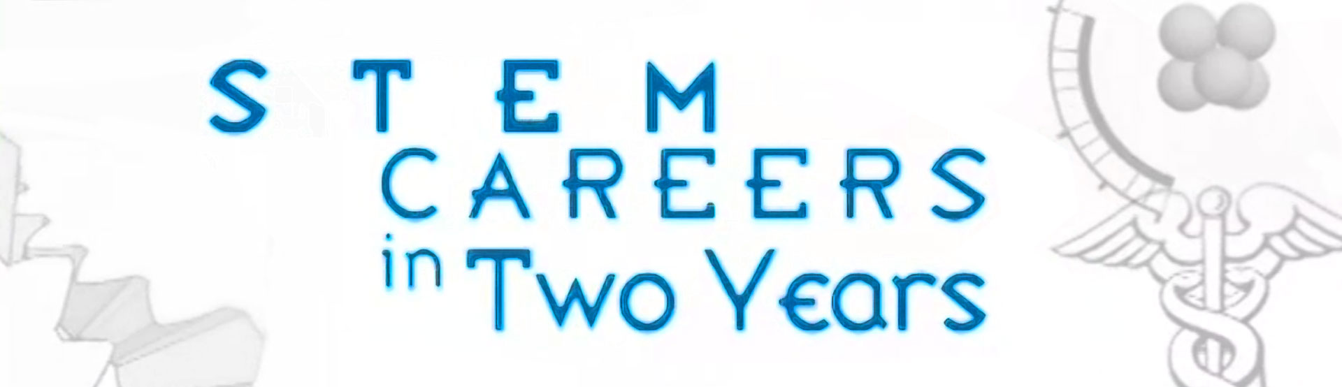 STEM Careers in Two Years