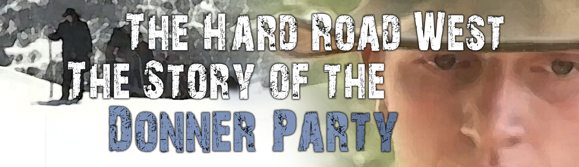 The Hard Road West: The Story of the Donner Party